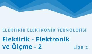 10. Sınıf Elektrik - Elektronik Teknolojisi 4.Bölüm