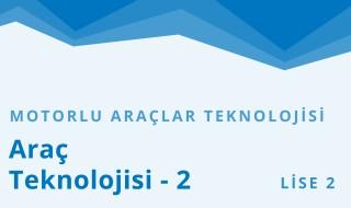 10. Sınıf Motorlu Araçlar Teknolojisi 7.Bölüm