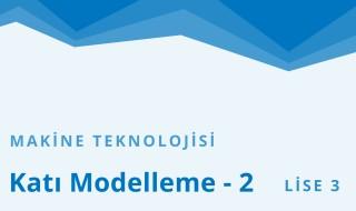 11. Sınıf Makine Teknolojisi 4.Bölüm