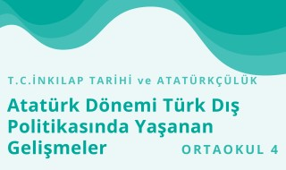 8. Sınıf T.C. İnkılap Tarihi ve Atatürkçülük 10.Bölüm